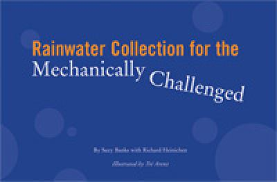 Rainwater Collection for the Mechanically Challenged 9780966417067