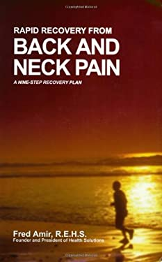 Rapid Recovery from Back and Neck Pain: A Nine-Step Recovery Plan 9780966982619