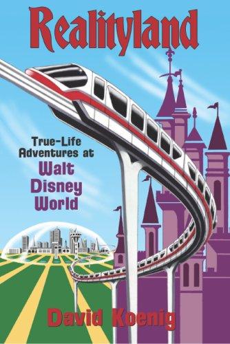 Realityland: True-Life Adventures at Walt Disney World 9780964060524