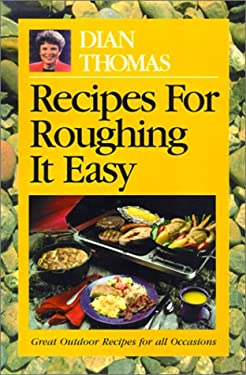 Recipes for Roughing It Easy 9780962125782