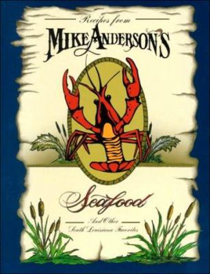 Recipes from Mike Anderson's Seafood: And Other Southern Louisiana Favorites 9780967371603