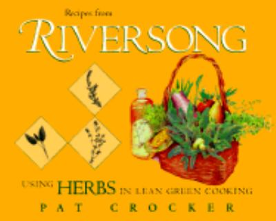 Recipes from Riversong: Using Herbs in Lean Green Cooking 9780969707967