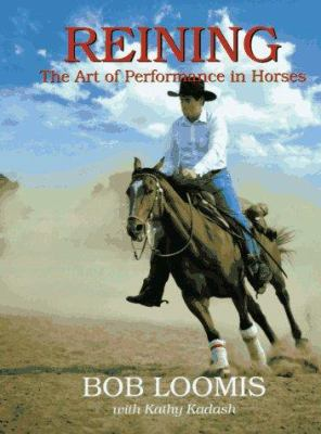 Reining: The Art of Performance in Horses 9780962589881