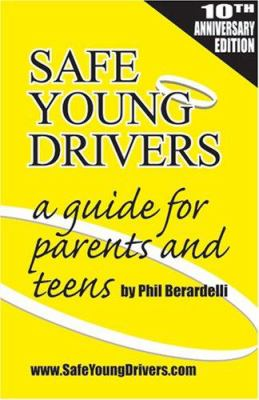 Safe Young Drivers: A Guide for Parents and Teens 9780967519166