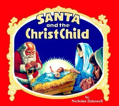 Santa & the Christ Child 9780961628604