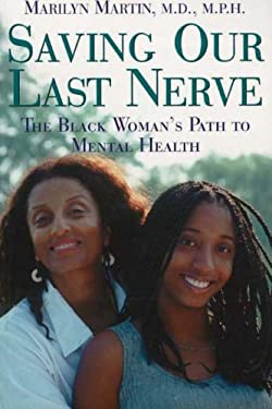 Saving Our Last Nerve: The African American Woman's Path to Mental Health 9780967525877