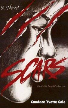 Scars: One Child's Painful Cry for Love 9780967877945