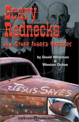 Scary Rednecks and Other Inbred Horrors 9780967202938