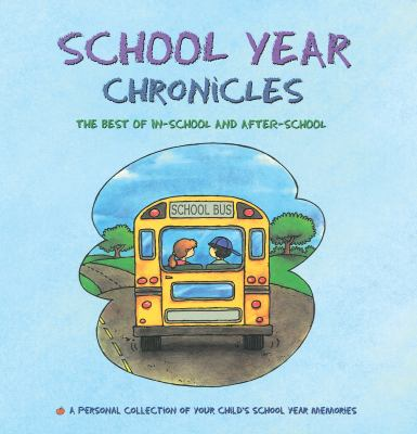 School Year Chronicles: The Best of In-School and After-School 9780969920335