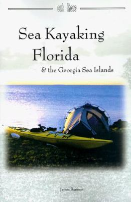 Sea Kayaking Florida: & the Georgia Sea Islands