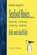Seafood Basics......Buying, Storing, Cleaning, Cooking Fish and Shellfish 9780968709290