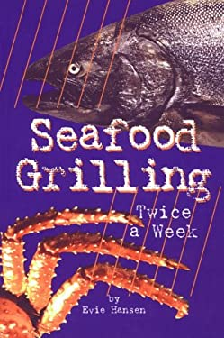 Seafood Grilling (Twice a Week 9780961642655