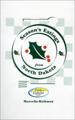 Season's Eatings from North Dakota 9780964221512