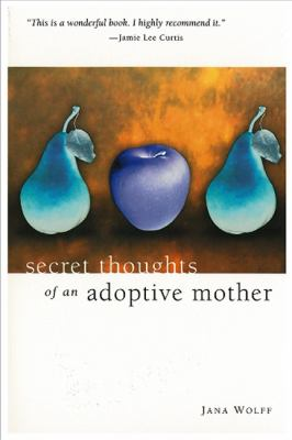 Secret Thoughts of an Adoptive Mother 9780967214313