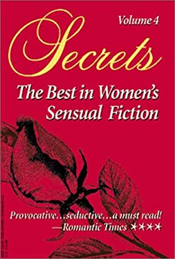 Secrets: Volume 4 the Best in Women's Romantic Erotica