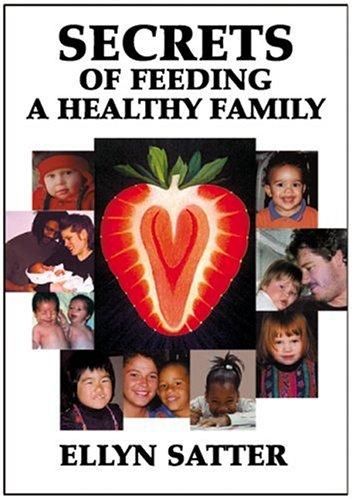 Secrets of Feeding a Healthy Family 9780967118901