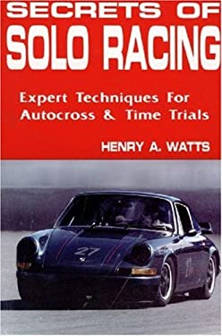 Secrets of Solo Racing: Expert Techniques for Autocross and Time Trials 9780962057311