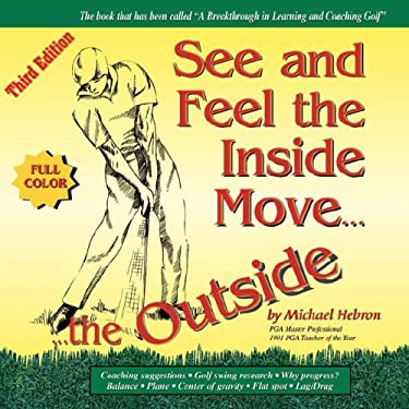 See & Feel the Inside Move the Outside, Third Edition - Full Color 9780962021473