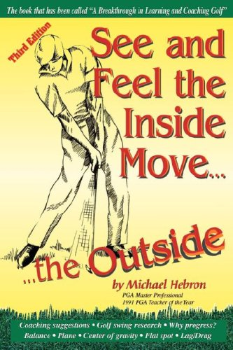 See and Feel the Inside Move the Outside, Third Revsion 9780962021480