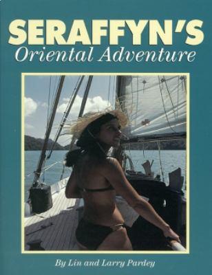 Seraffyn's Oriental Adventure 9780964603639