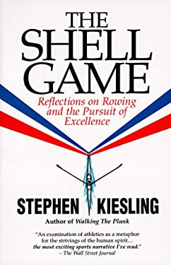 Shell Game: Reflections on Rowing and the Pursuit of Excellence 9780963846198