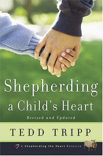 Shepherding a Child's Heart 9780966378603