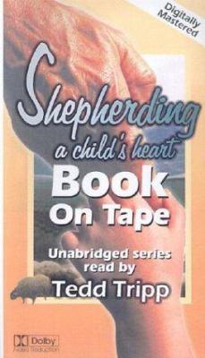 Shepherding a Child's Heart 9780966378658