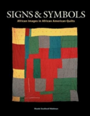 Signs & Symbols: African Images in African American Quilts 9780965376617