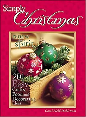 Simply Christmas: Renew the Spirit: 201 Easy Crafts, Food and Decorating Ideas 9780967976402