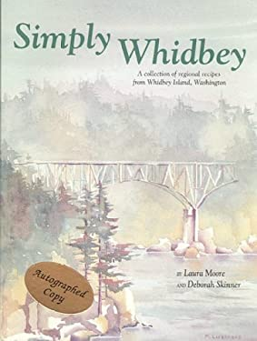 Simply Whidbey: A Collection of Regional Recipes from Whidbey Island, Washington 9780962876608