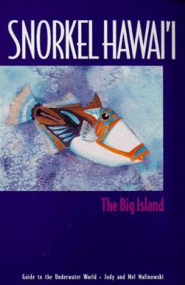 Snorkel Hawaii the Big Island: Guide to the Underwater World 9780964668003