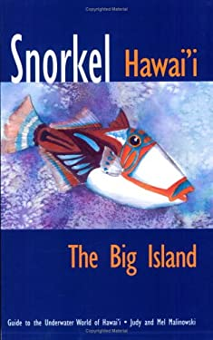 Snorkel Hawaii the Big Island: Guide to the Underwater World of Hawaii 9780964668065