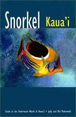 Snorkel Kauai: Guide to the Underwater World of Hawaii