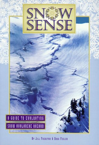 Snow Sense: A Guide to Evaluating Snow Avalanche Hazard 9780964399402