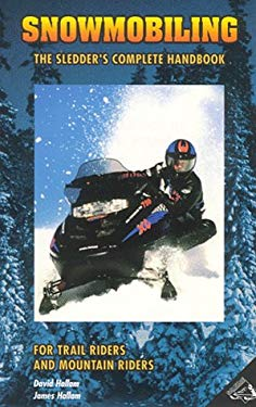 Snowmobiling: The Sledder's Complete Handbook