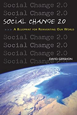 Social Change 2.0: A Blueprint for Reinventing Our World 9780963032775