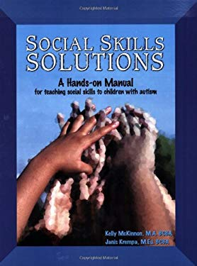 Social Skills Solutions: A Hands-On Manual for Teaching Social Skills to Children with Autism 9780966526691