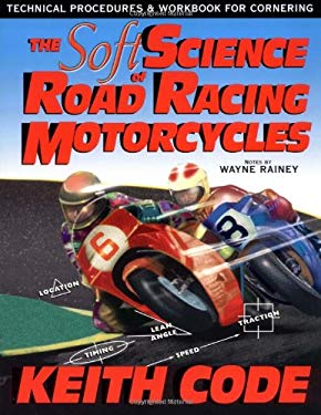 Soft Science of Roadracing Motorcycles: The Technical Procedures and Workbook for Roadracing Motorcycles 9780965045032