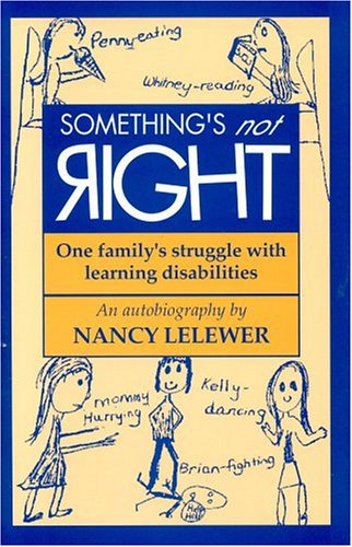 Something's Not Right: One Family's Struggle with Learning Disablities 9780964108905