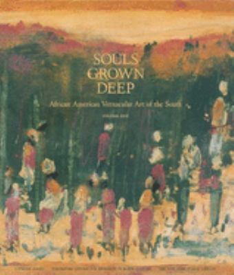 Souls Grown Deep Vol. 1: African American Vernacular Art 9780965376600