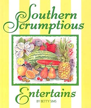 Southern Scrumptious Entertains 9780965905312