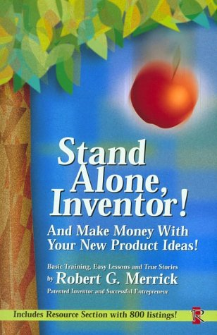 Stand Alone, Inventor!: And Make Money with Your New Product Ideas! 9780964383203