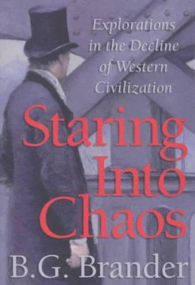 Staring Into Chaos: Explorations in the Decline of Western Civilization 9780965320856