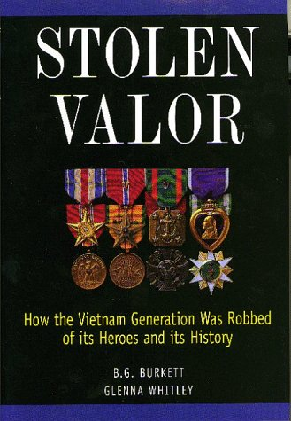 Stolen Valor: How the Vietnam Generation Was Robbed of Its Heroes and Its History 9780966703603
