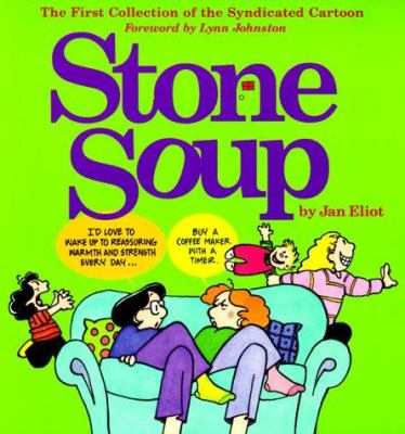 Stone Soup: The First Collection of the Syndicated Cartoon 9780967410227
