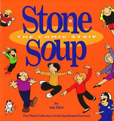3 Stone Soup the Comic Strip: The Third Collection of the Syndicated Cartoon Stone Soup 9780967410210