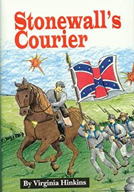 Stonewall's Courier: The Story of Charles Randolph and General Jackson 9780963079749