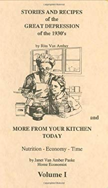 Stories & Recipes of the Great Depression of the 1930's and More from Your Kitchen Today 9780961966317