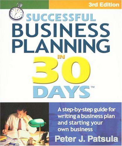 Successful Business Planning in 30 Days: A Step-By-Step Guide for Writing a Business Plan and Starting Your Own Business 9780967840239
