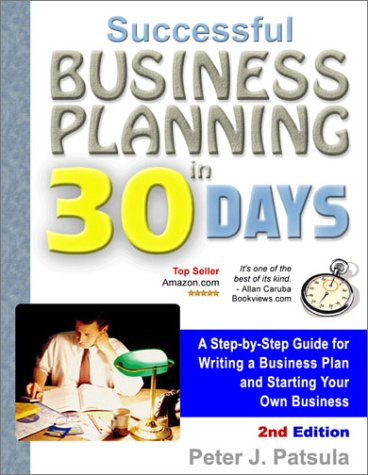 Successful Business Planning in 30 Days: A Step-By-Step Guide for Writing a Business Plan and Starting Your Own Business 9780967840222